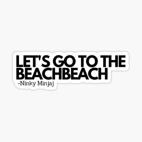 Let's Go To The BeachBeach Sticker