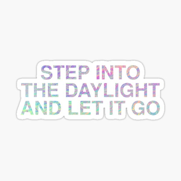 Step Into The Daylight and Let It Go  - Taylor Swift Lover Sticker
