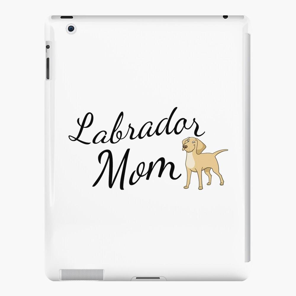Labrador Mom iPad Case & Skin