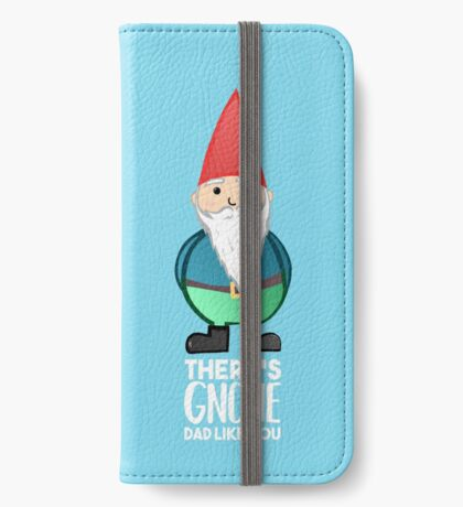 Gnome - Fathers Day , Dad, Daddy Card, Birthday! iPhone Wallet
