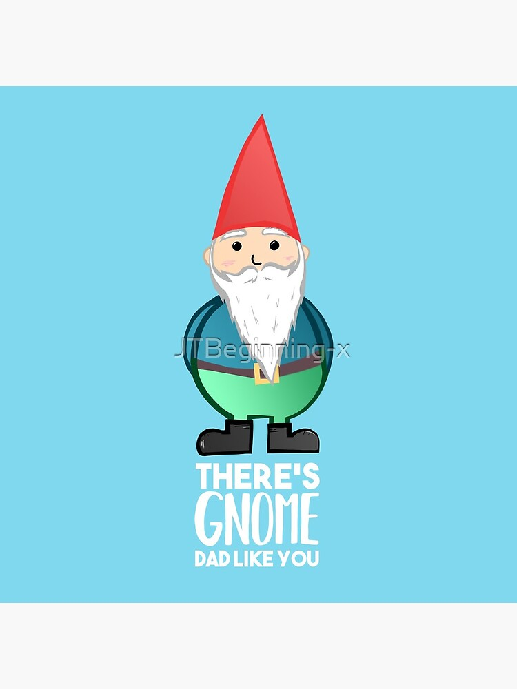 Gnome - Fathers Day , Dad, Daddy Card, Birthday! by JTBeginning-x