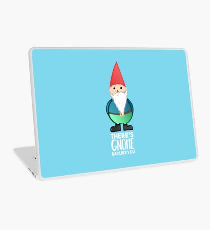 Gnome - Fathers Day , Dad, Daddy Card, Birthday! Laptop Skin
