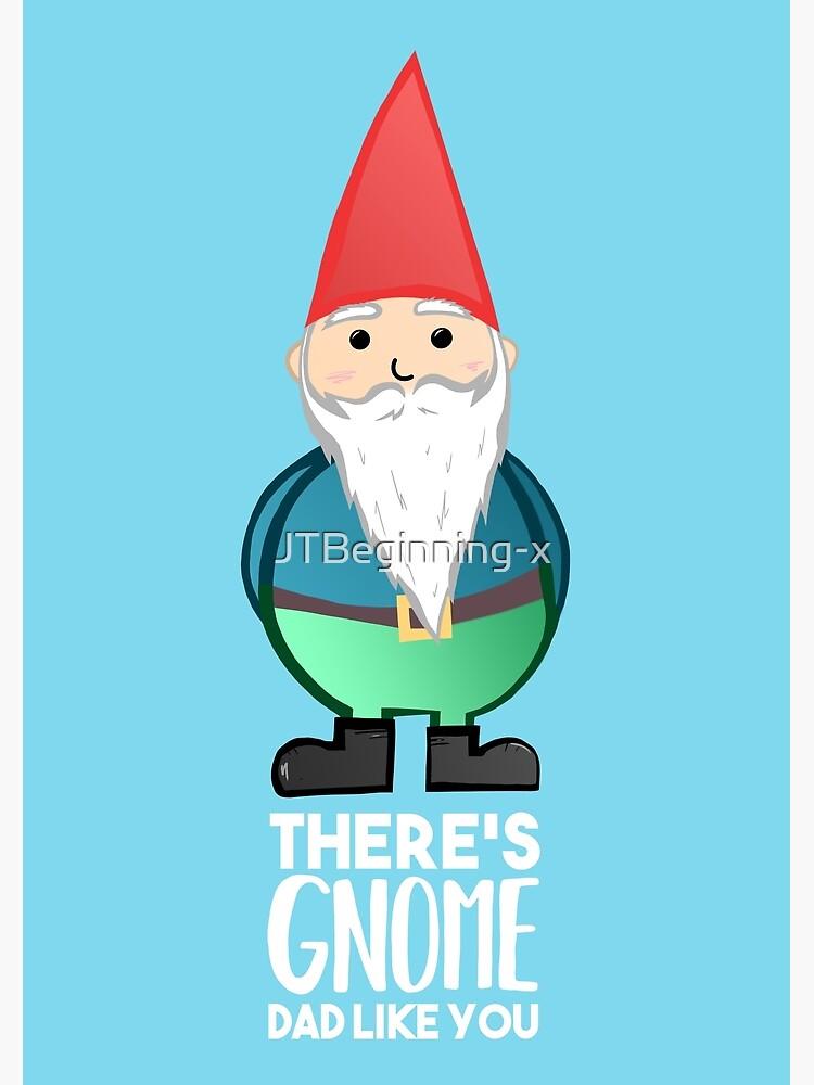 Gnome - Fathers Day , Dad, Daddy Card, Birthday! by JTBeginning-x