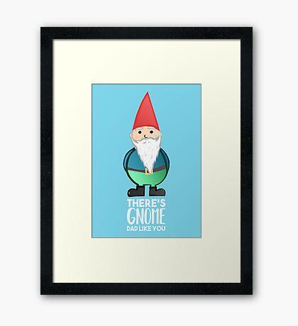 Gnome - Fathers Day , Dad, Daddy Card, Birthday! Framed Print