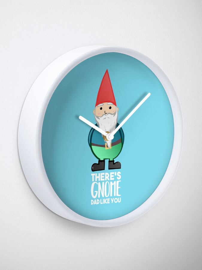 Alternate view of Gnome - Fathers Day , Dad, Daddy Card, Birthday! Clock