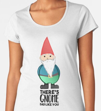 Gnome - Fathers Day , Dad, Daddy Card, Birthday! Premium Scoop T-Shirt
