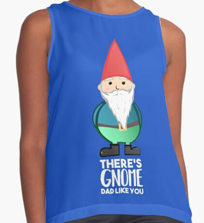 Gnome Dad T Shirt - Fathers Day , Dad, Daddy Card, Birthday! Sleeveless Top