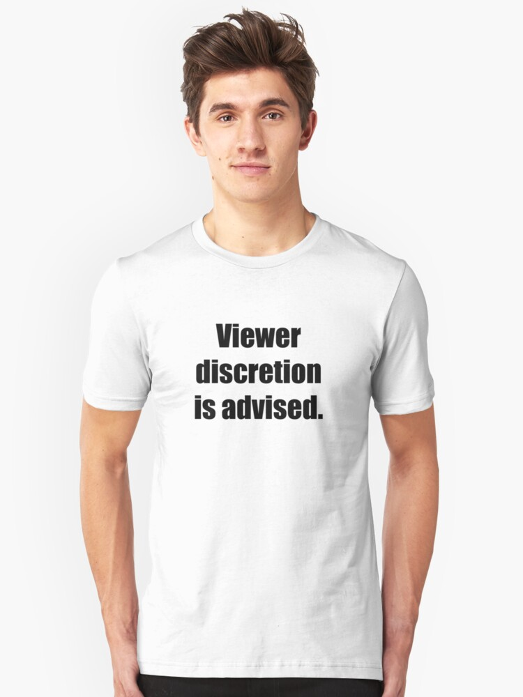 Viewer discretion is advised Unisex T-Shirt Front