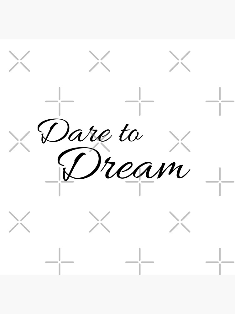 Dare to Dream Inspirational Quote by tribbledesign