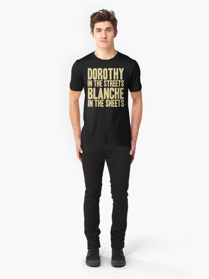 Alternate view of DOROTHY IN THE STREETS BLANCHE IN THE SHEETS Slim Fit T-Shirt