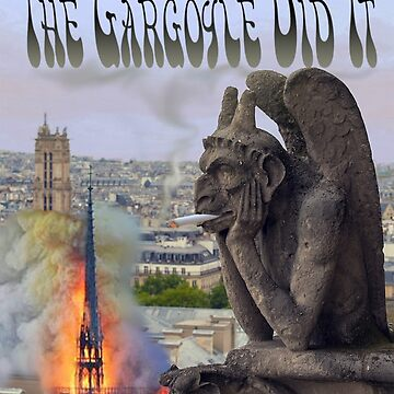 The Gargoyle Did It by EyeMagined