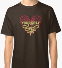 Love Yourself - Non-White Background Classic T-Shirt