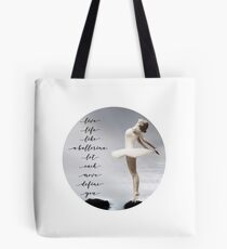 Ballerina Tshirt, Live like a ballerina, let each move define you,  by M.I. Speer Tote Bag