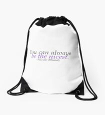 you can always be the nicest Drawstring Bag