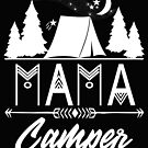 Mama Camping Lover Design Vacation Cute Mother's Day Gift by kimmicsts