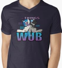 The Things we do for Wub Men's V-Neck T-Shirt