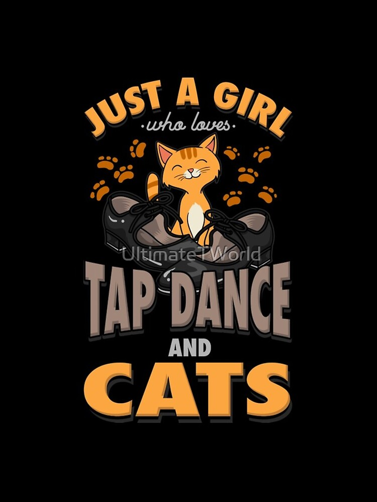 Tap Dance And Cats Girl Gift by UltimateTWorld