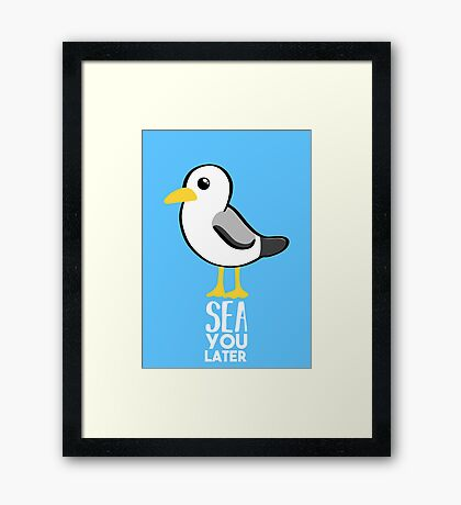 Seagull - Sea You Later - Funny Pun T Shirt Framed Print
