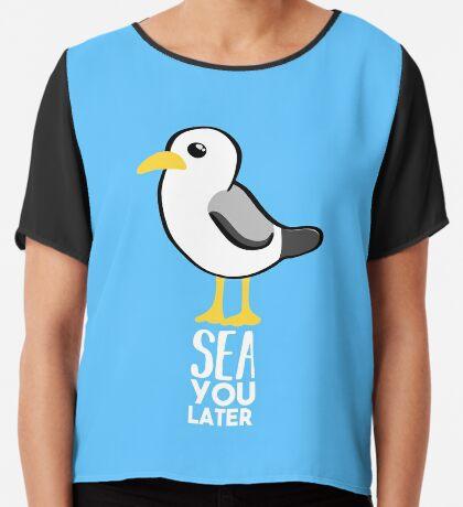 Seagull - Sea You Later - Funny Pun T Shirt Chiffon Top