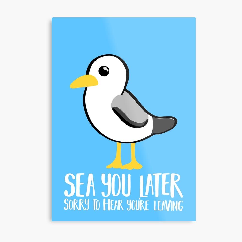 Seagull - Leaving Card - New Job - Sea You Later - Moving - Brighton Metal Print