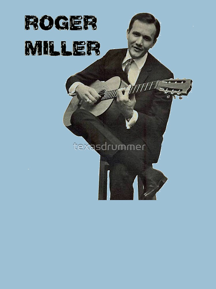 Roger Miller by texasdrummer