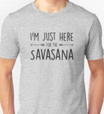 I'm Just Here For The Savasana T-Shirt