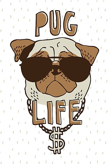Pug Life by Amy Grace