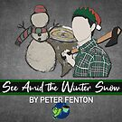 See Amid the Winter Snow Artwork 2019 by Peter Fenton