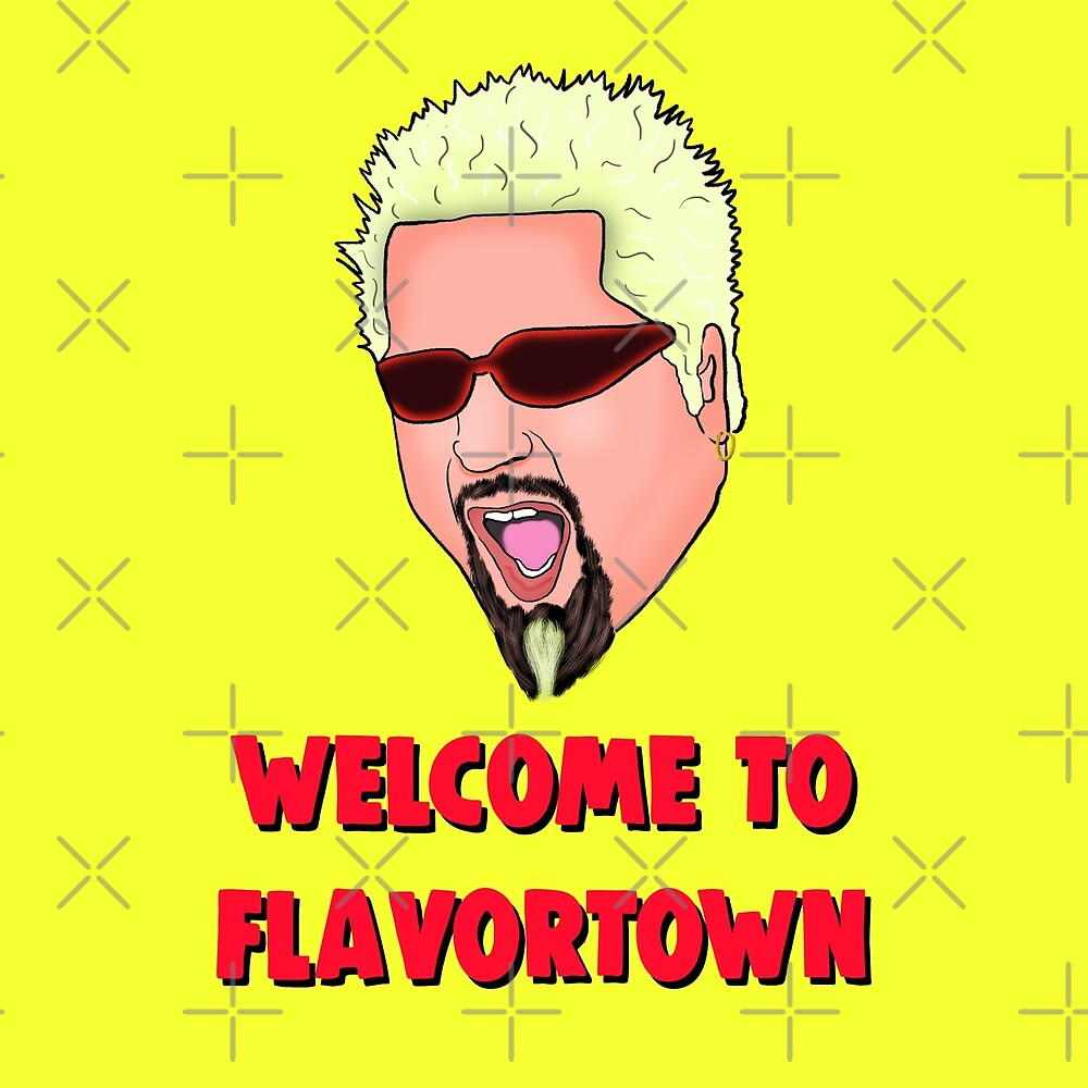 """Guy Fieri - Welcome to Flavortown Meme"" by Barnyardy ..."