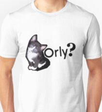 Orly?  T-Shirt
