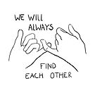 We will always find each other / BLACK by Luxette