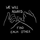 We will always find each other / WHITE by Luxette