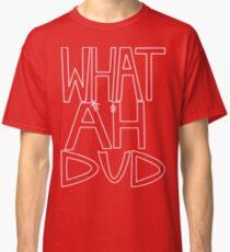 WHAT AHHH DUD Classic T-Shirt
