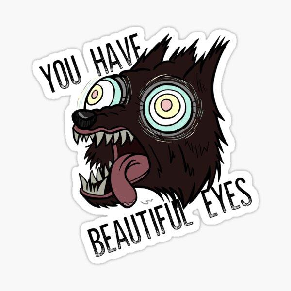 """Sobre la pared del jardín - """"Tienes ojos hermosos"""" Pegatina"""