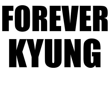 FOREVER KYUNG by MLNINJA94