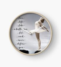 Ballerina Tshirt, Live like a ballerina, let each move define you,  by M.I. Speer Clock