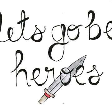 Let's Go Be Heroes BtVS Quote by iseveryoneherev