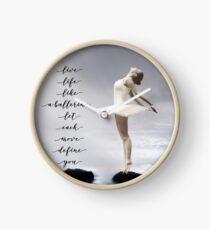 Ballerina, Live life like a ballerina, let each move define you Clock