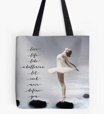 Ballerina, Live life like a ballerina, let each move define you Tote Bag
