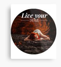 Live your dreams t-shirt Metal Print