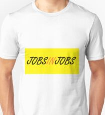 In Between Jobs T-Shirt