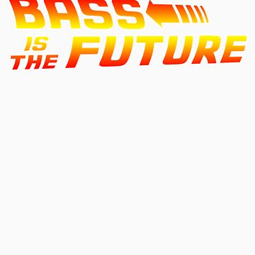 Bass is the Future by geekmorris