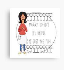 Mommy Doesn't Get Drunk, She Just Has Fun - Linda Belcher Metal Print