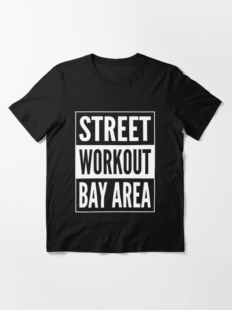 Alternate view of Street Workout Bay Area Urban Fitness Training Design Essential T-Shirt