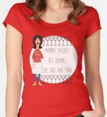 Mommy Doesn't Get Drunk, She Just Has Fun - Linda Belcher Women's Fitted Scoop T-Shirt