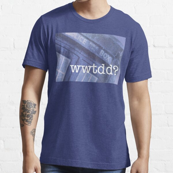 What Would The Doctor Do? Essential T-Shirt