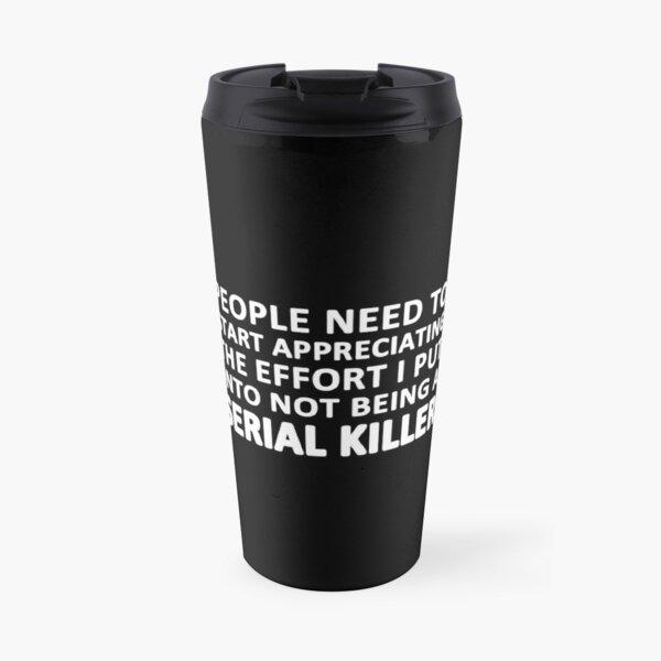 Serial Killer Travel Mug