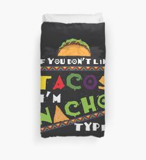 Cool If You Don't Like Tacos I'm Nacho Type Funny Art Gift Bettbezug