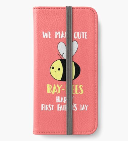 First Father's Day - Pun -  Funny - We make cute Babies - Bee iPhone Wallet