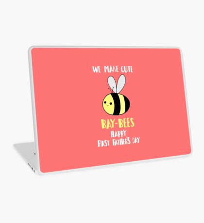 First Father's Day - Pun -  Funny - We make cute Babies - Bee Laptop Skin